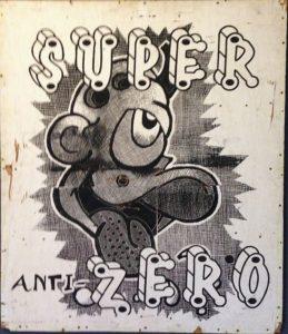 Super Anti-Zero Screen-print on Wood Panel