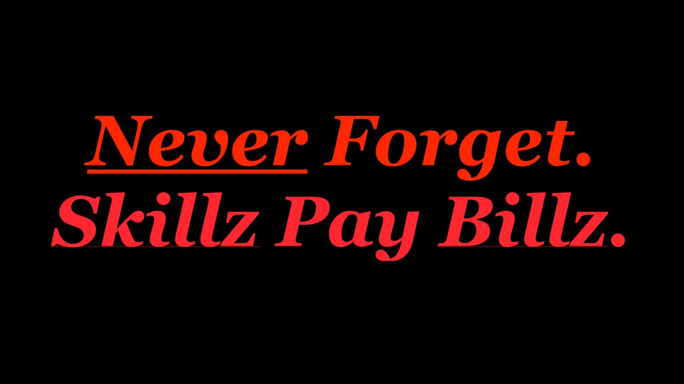 Never Forget Skillz Pay Billz